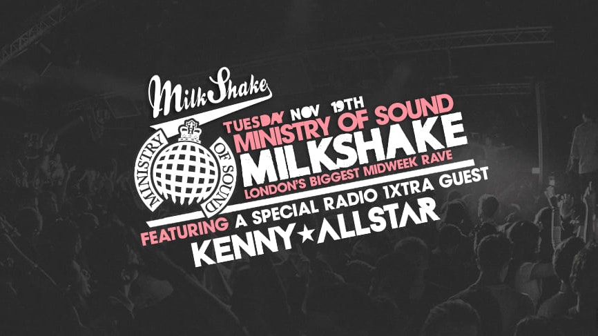 Milkshake, Ministry of Sound | 1Xtra Takeover with Kenny Allstar + More
