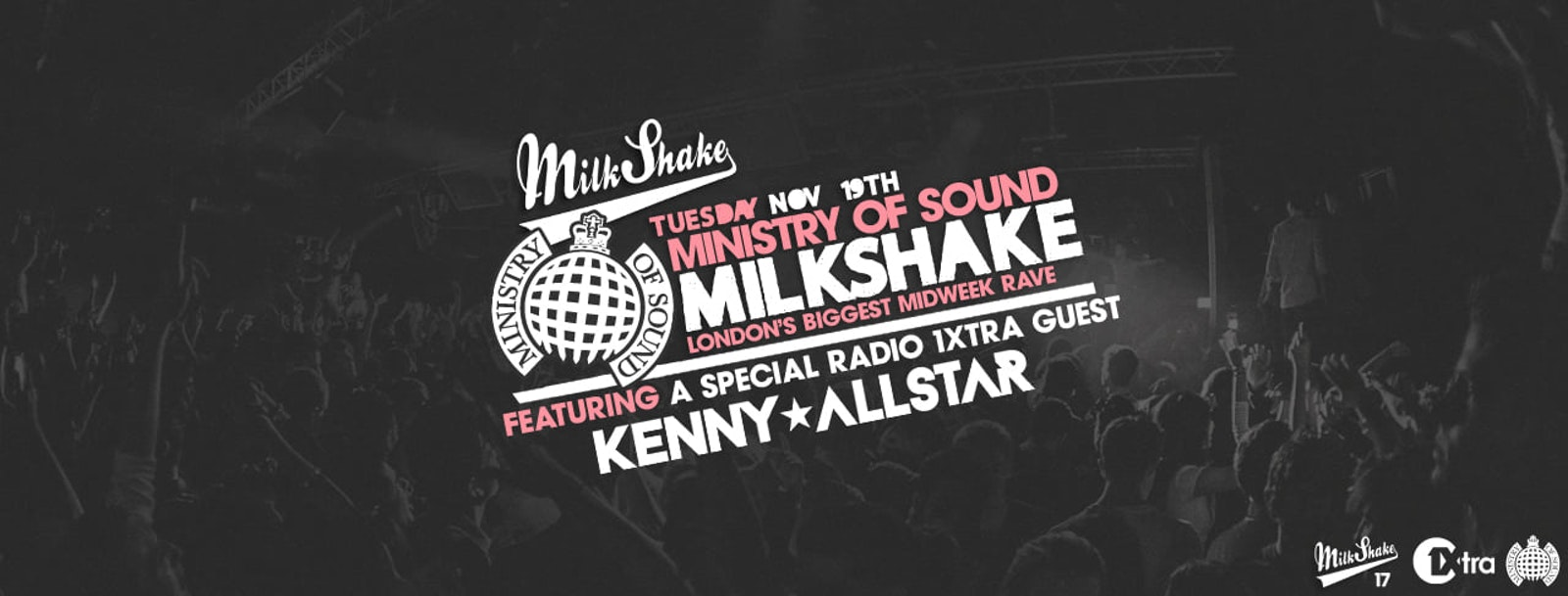 Milkshake, Ministry of Sound   1Xtra Takeover with Kenny Allstar + More