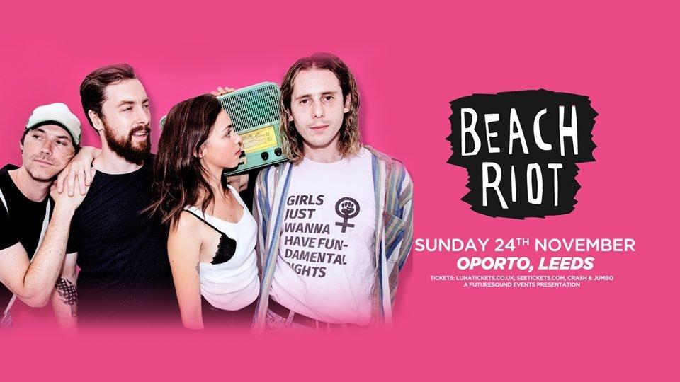 Beach Riot + Dazed, The AJM / Leeds