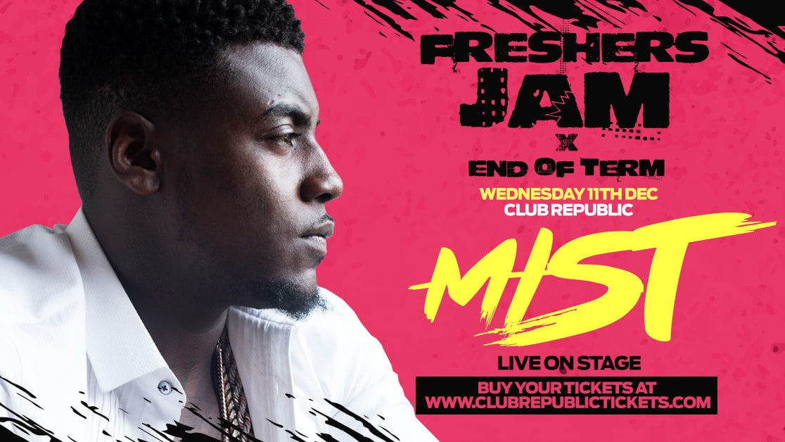 Freshers Jam x End Of Term feat MIST [TICKETS DROP 6PM TONIGHT!]