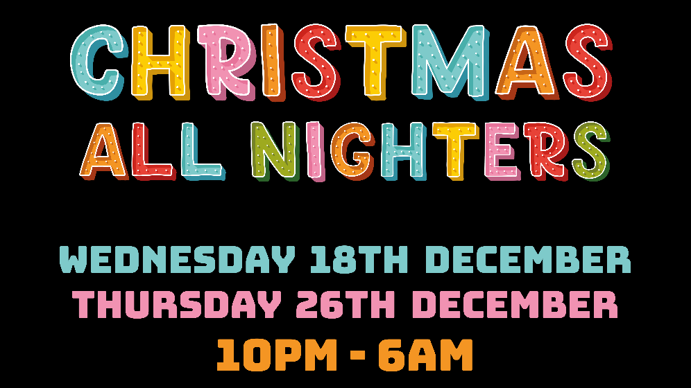 Advance Tickets Off Sale – Please Pay On The Door – Big Wednesday Christmas All Nighter