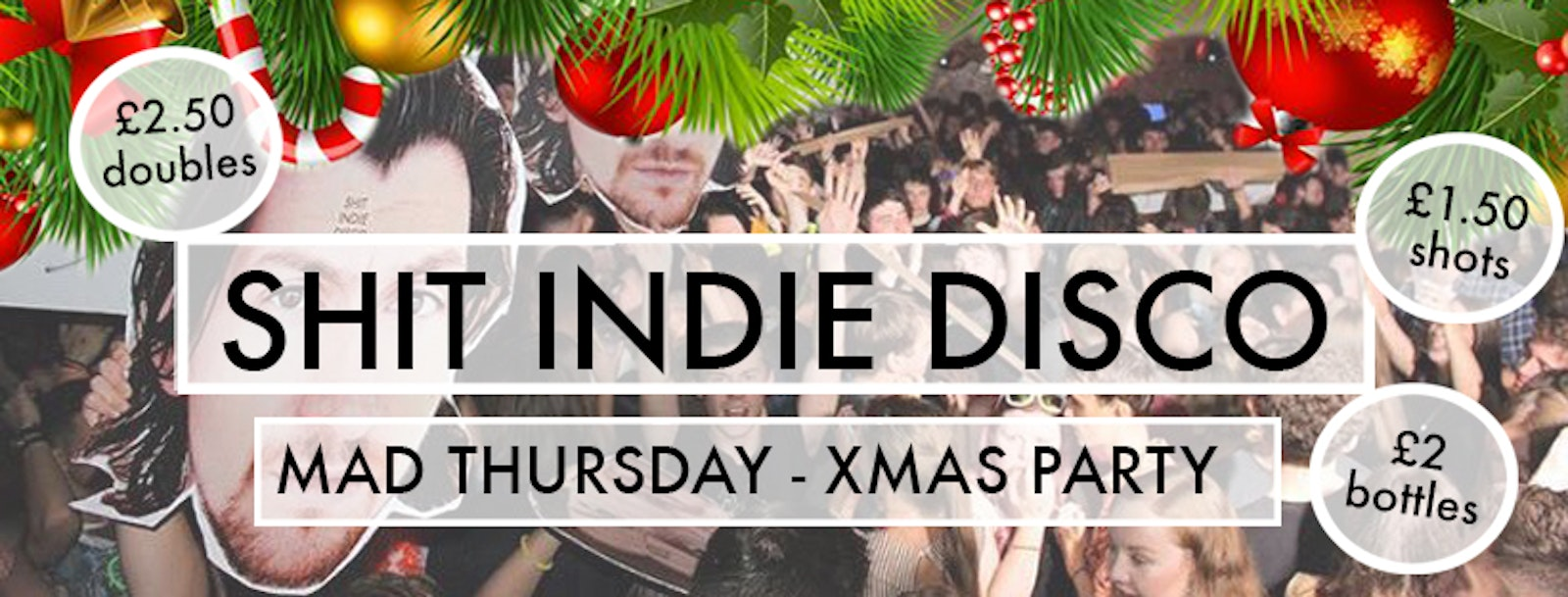Shit Indie Disco – Mad Thursday – Xmas Party