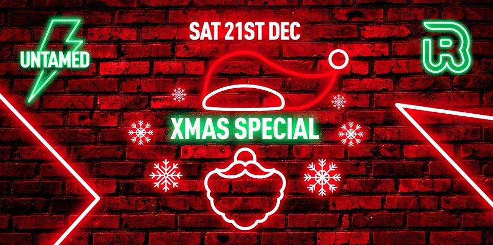 Untamed Saturday // Christmas Special // FREE ENTRY FIRST 100 TICKETS!!