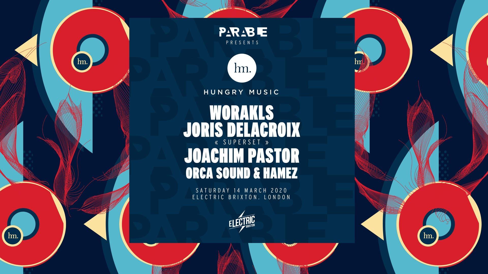 Hungry Music x Parable – Worakls, Joris Delacroix, Joachim Pastor & More
