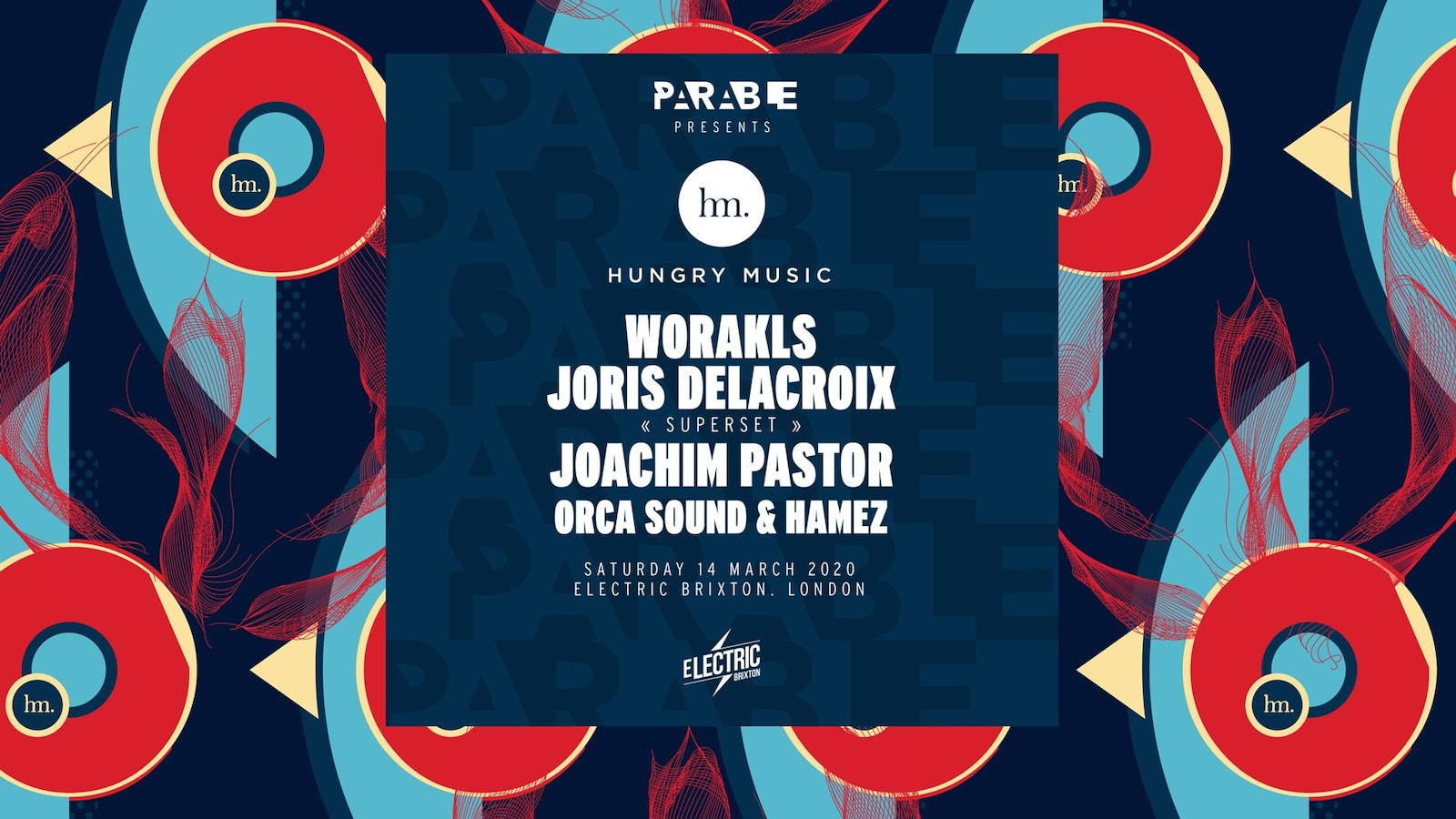 Hungry Music x Parable – Worakls, Joris Delacroix, Joachim Pastor & More
