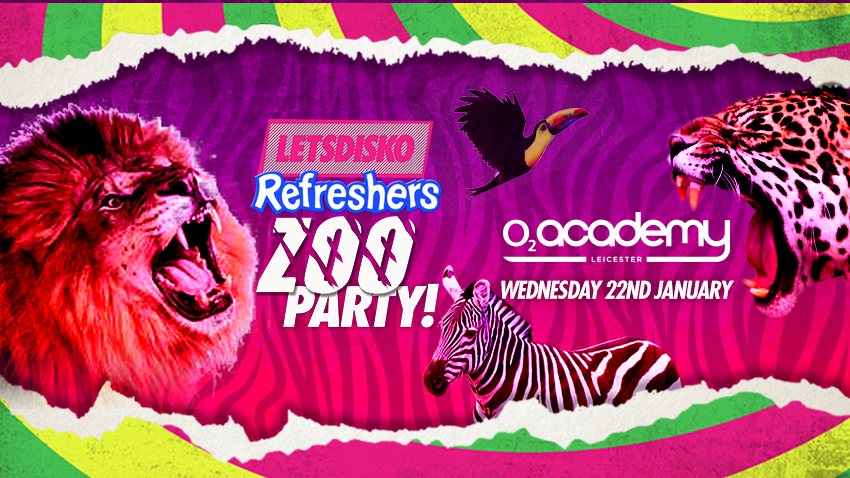 LetsDisko! Refreshers Zoo Party! Wednesday 22nd January