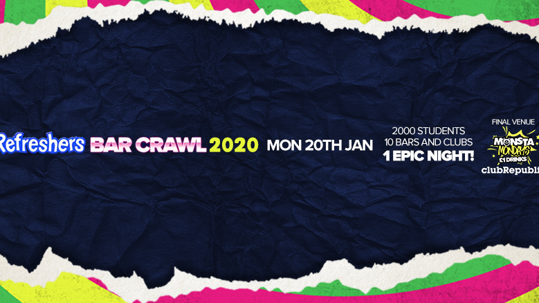 Refreshers Bar Crawl 2020! Monday 20th January.