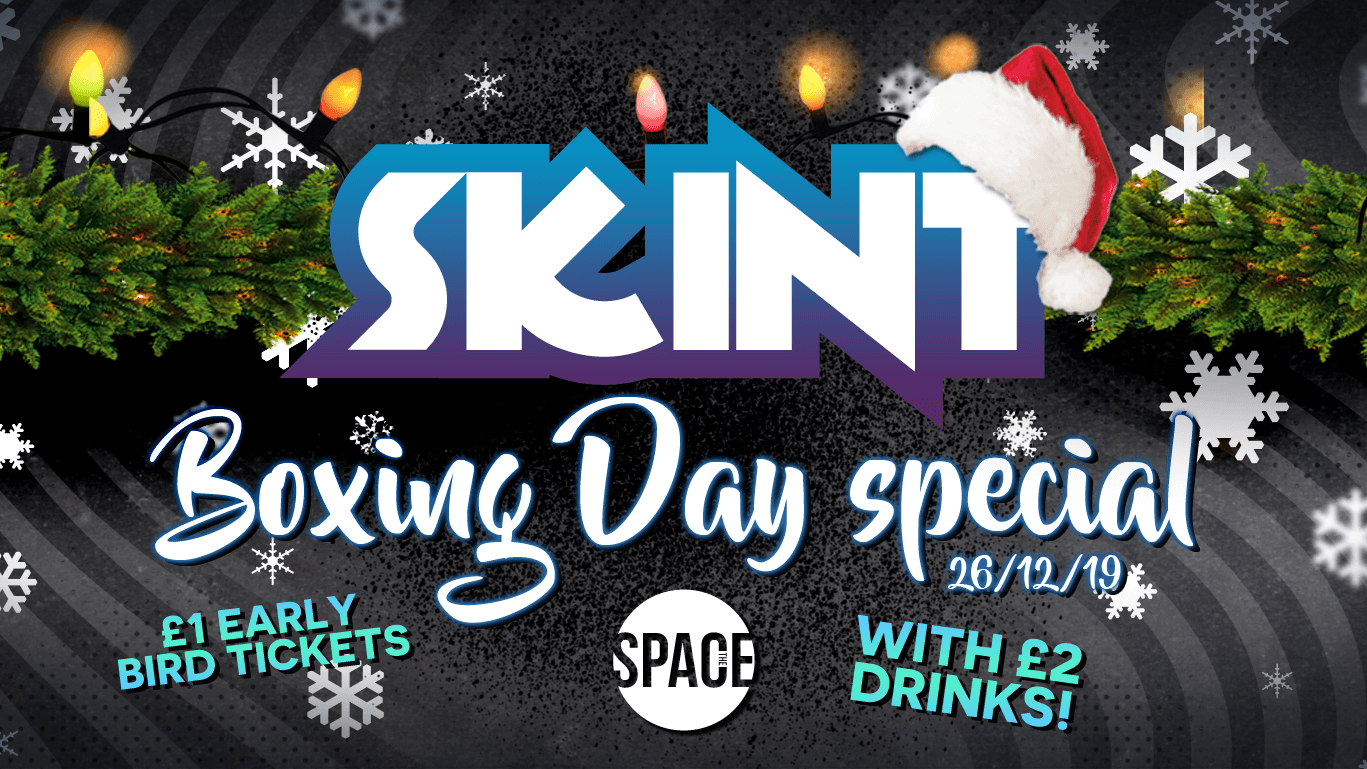 Skint Thursdays at Space – Boxing Day Special
