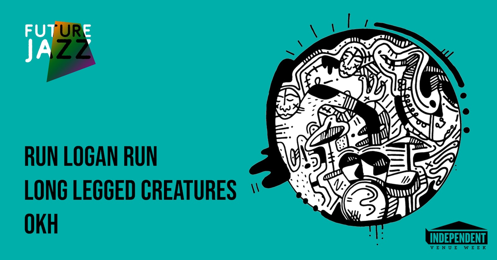 Future Jazz // Run Logan Run, Long Legged Creatures & OKH