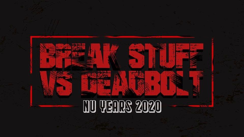 Break Stuff Vs Deadbolt: Nu Years Meltdown