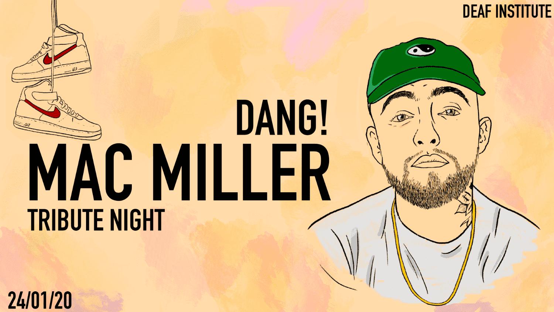 DANG! – Mac Miller Tribute Night