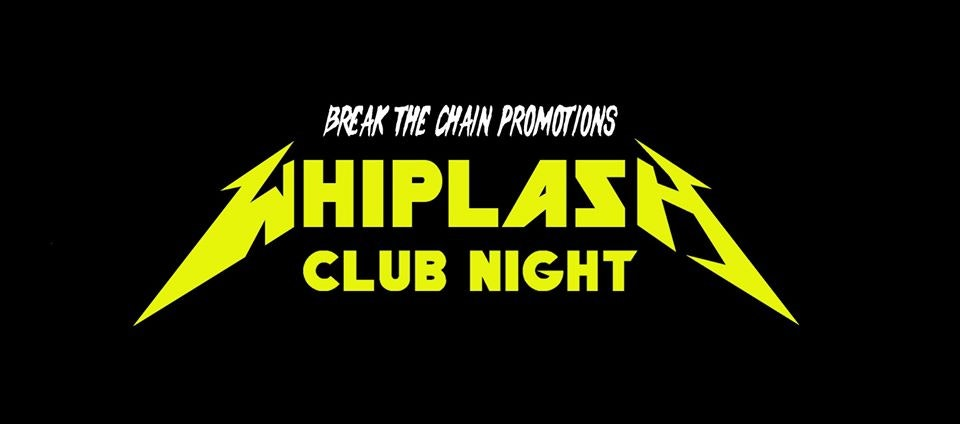 Whiplash Club Night