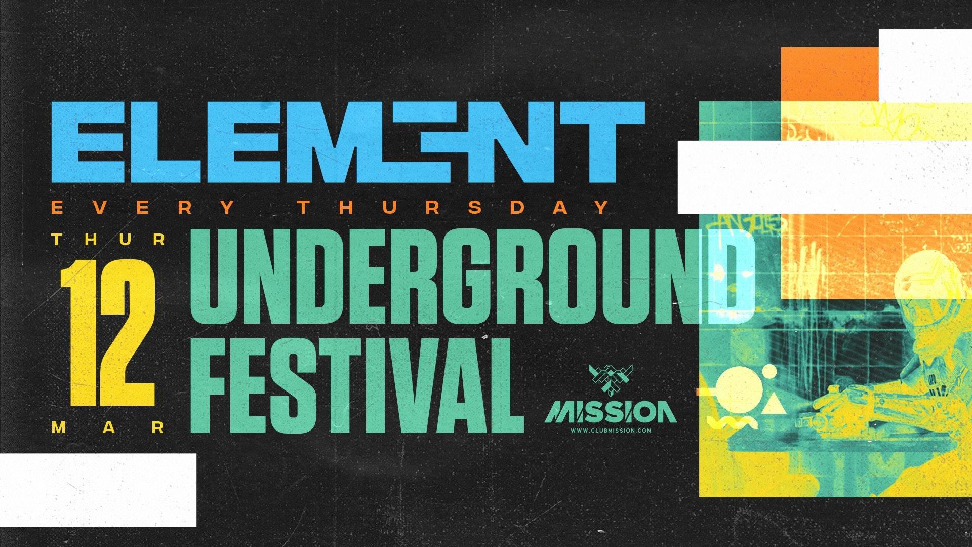 Element. Underground Festival