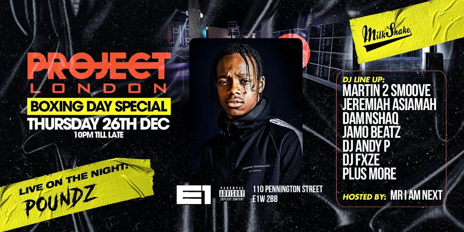 Project London – E1 Warehouse : Boxing Day ft. POUNDZ + More Live
