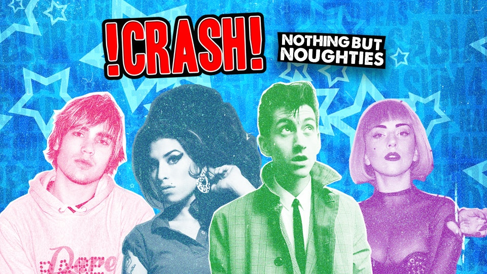 CRASH – Nothing But Noughties! 241 Drinks All Night!