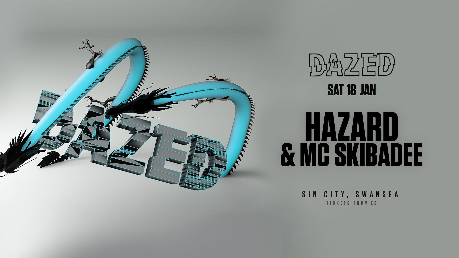 Dazed Pres: DJ Hazard & MC Skibadee
