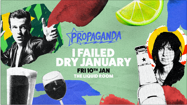 Propaganda Edinburgh – I Failed Dry January