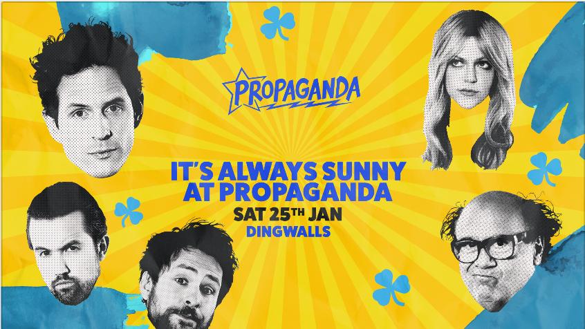 Propaganda London – It's Always Sunny at Propaganda
