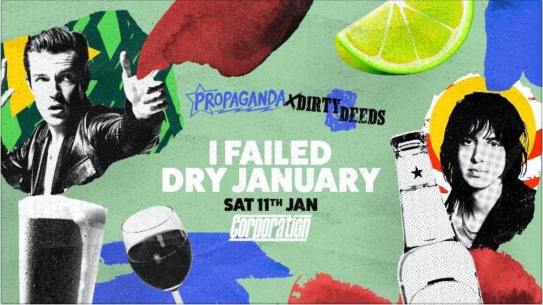 Propaganda Sheffield & Dirty Deeds – I Failed Dry January