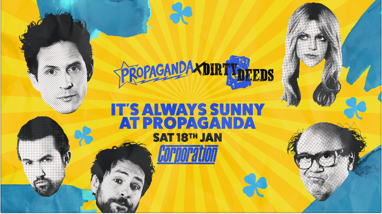 Propaganda Sheffield & Dirty Deeds – It's Always Sunny at Propaganda