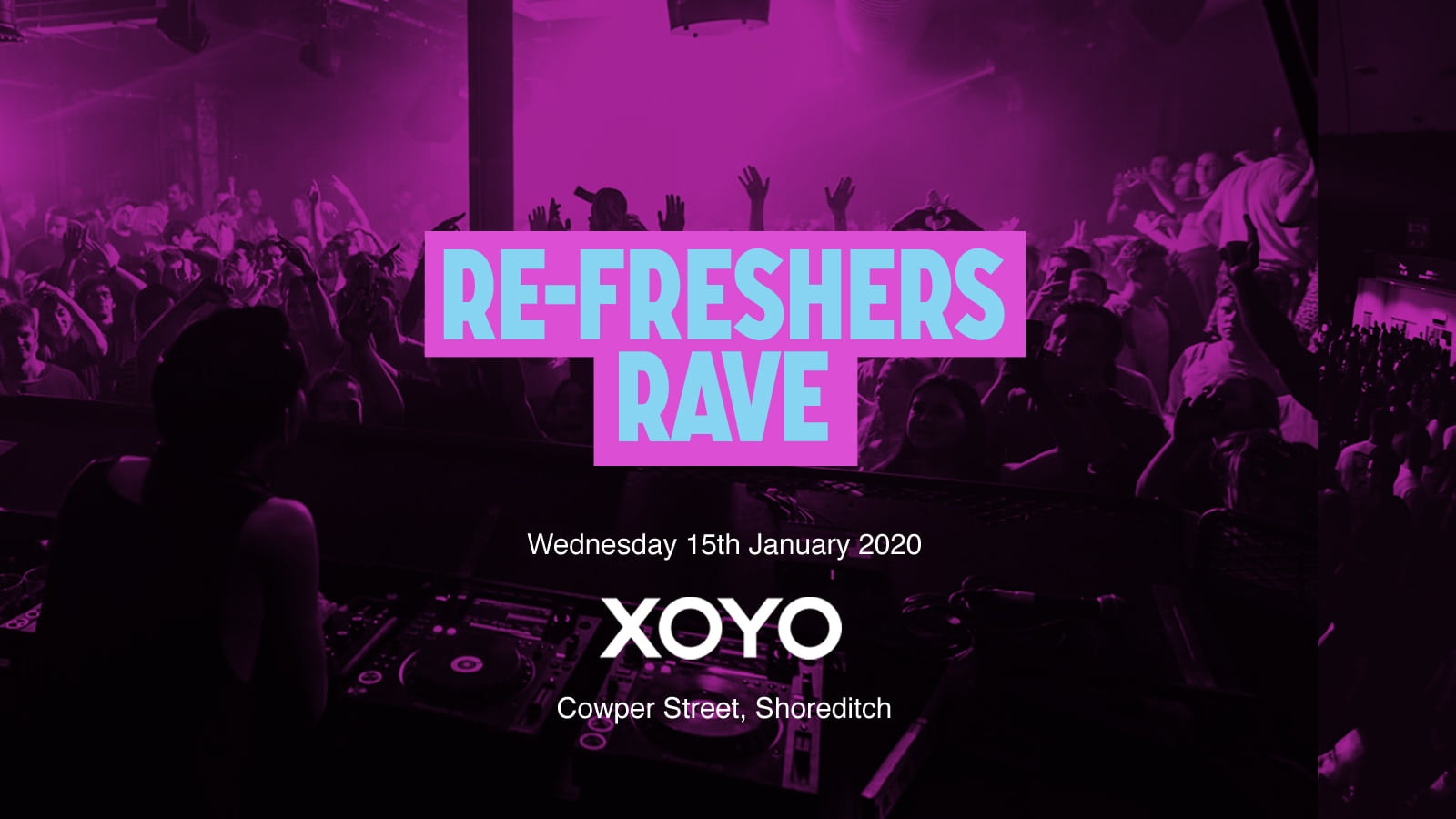 The Re-Freshers Rave 2020 at XOYO
