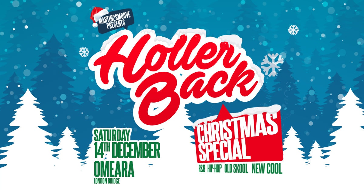 Holler Back – Christmas HipHop & R&B Party ❄️ Omeara London