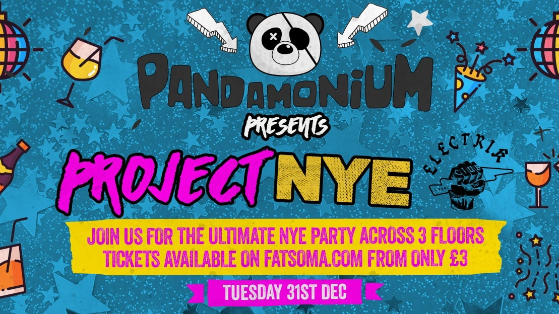 Pandamonium Project NYE – Tues 31st Dec – New Year's Eve at Electric Warehouse
