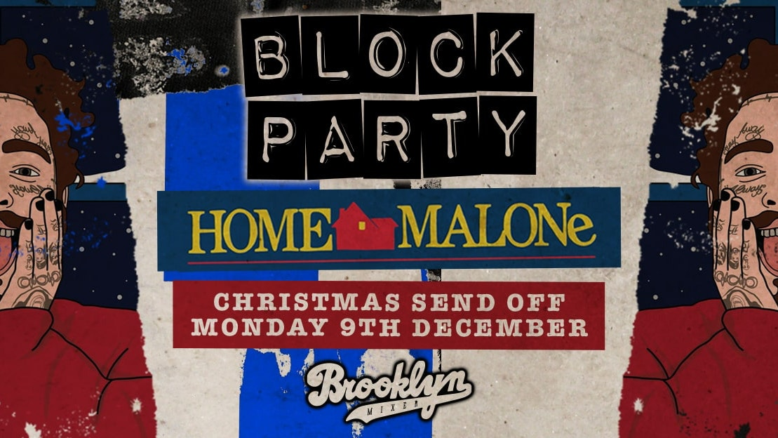 Block Party Mondays – HOME MALONE – Xmas Send Off