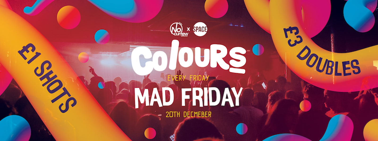 Colours Leeds at Space :: MAD FRIDAY :: £1 Drinks