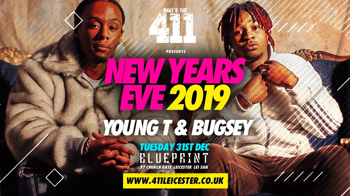 WHATS THE 411 ★ NEW YEARS EVE ★ YOUNG T & BUGSEY ★ BLUEPRINT