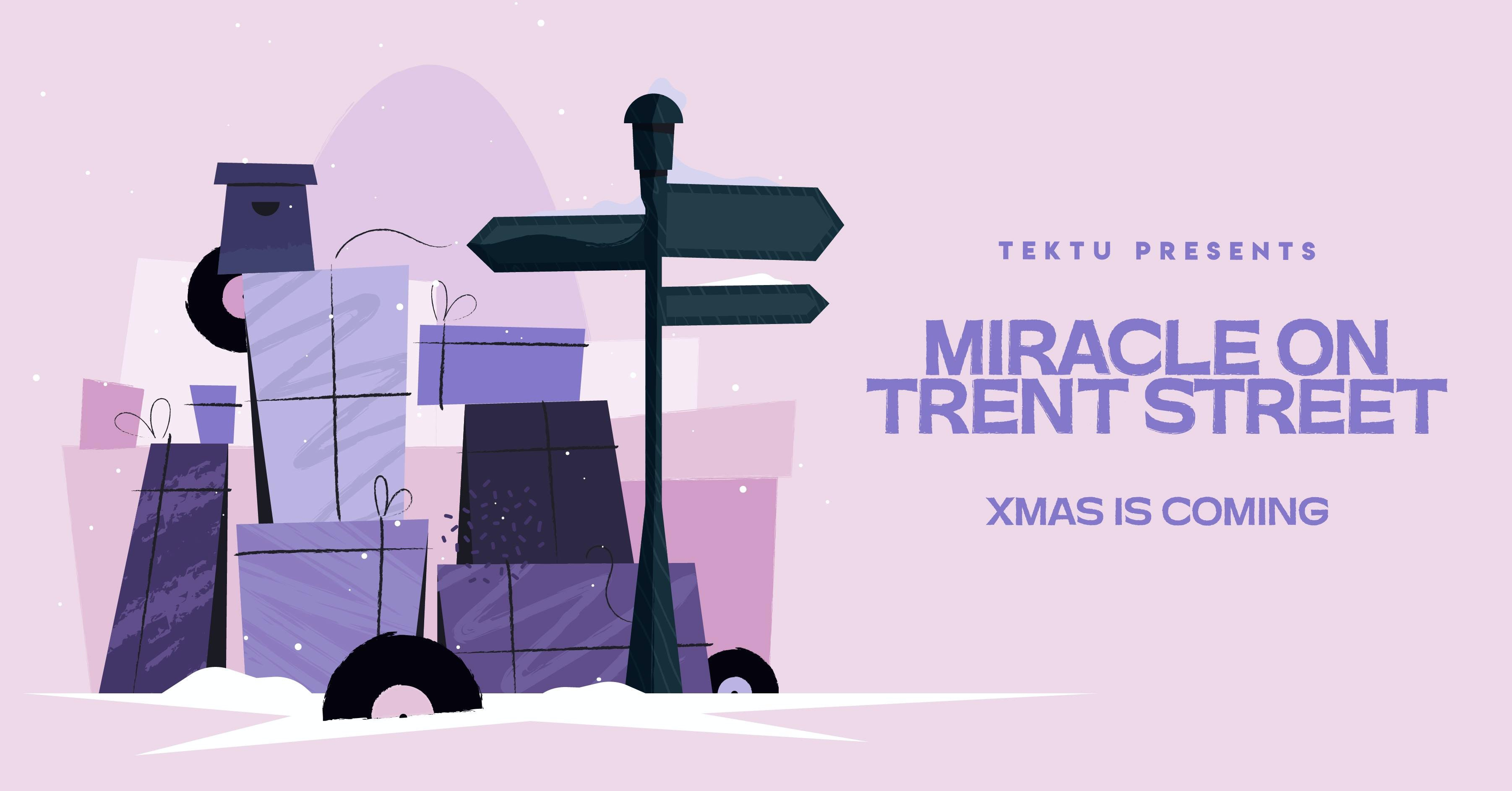 *ONE WEEK TO GO* TEKTU. Presents: A Miracle on Trent St.