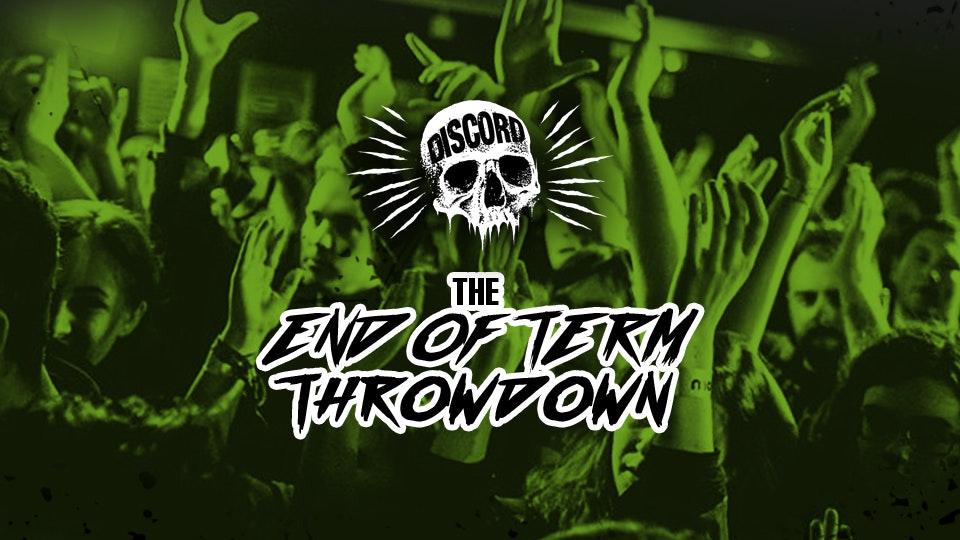 Discord – The End Of Term Throwdown!