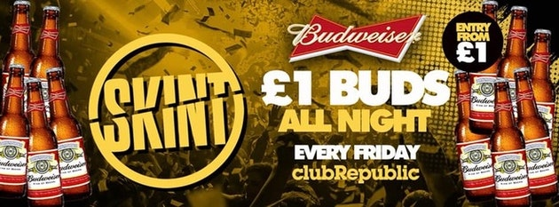 ★ Skint Fridays ★ £1 BUDS ALL NIGHT! ★ Club Republic ★ [£1 & £3 TICKETS SOLD OUT!]