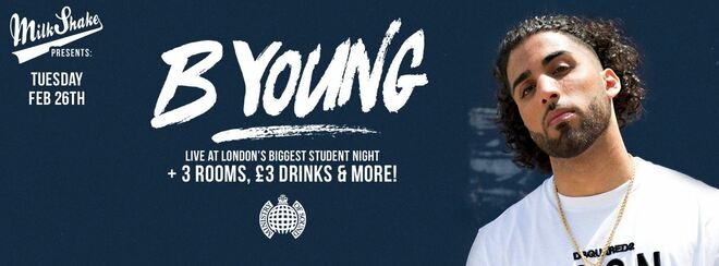 Milkshake presents: B YOUNG + 3 rooms of Raving   TONIGHT FROM 10PM
