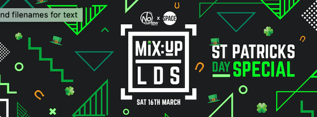MiX:UP LDS at Space :: 16th March :: St. Paddy's Day Special!