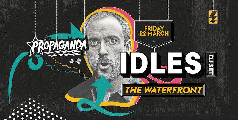 Propaganda Norwich – Idles DJ Set!