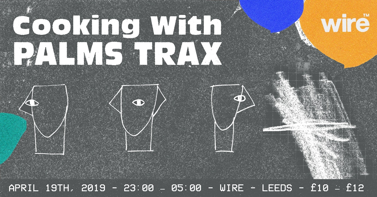 Cooking with Palms Trax (Leeds)
