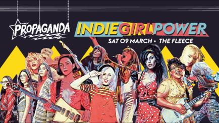 Propaganda Bristol – Indie Girl Power!
