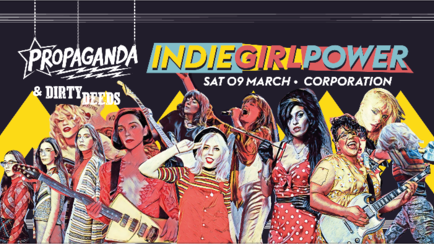 Propaganda Sheffield & Dirty Deeds – Indie Girl Power!