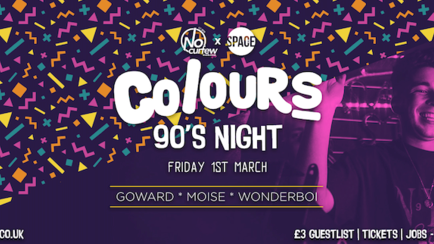 Colours Leeds at Space :: 1st March :: 90s Party