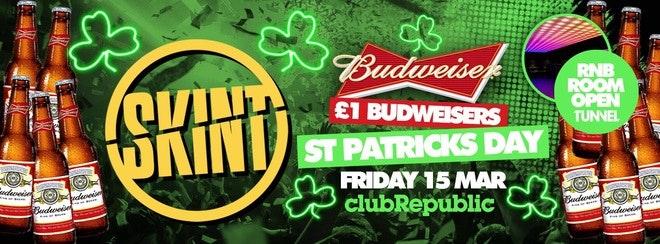 St Patricks Day ★ Skint Fridays ★ £1 Budweisers ★ RnB Room Open Tonight ★