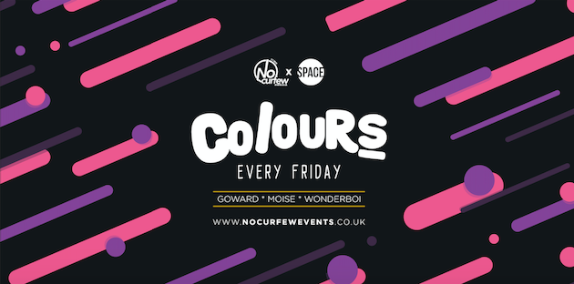 Colours Leeds at Space :: 12th April :: 90p drinks
