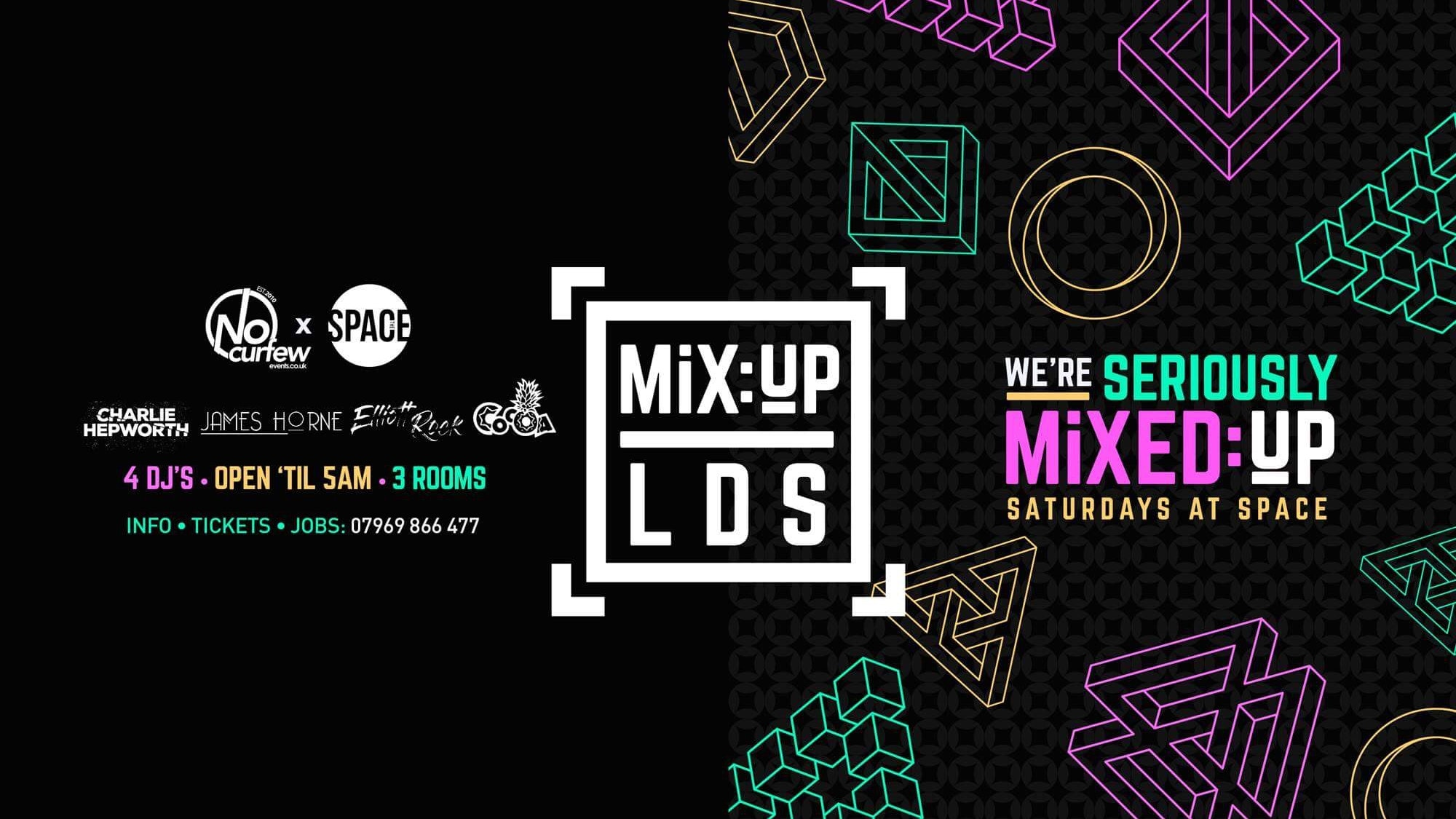 MiX:UP LDS at Space :: 6th April :: £1.50 Drinks!