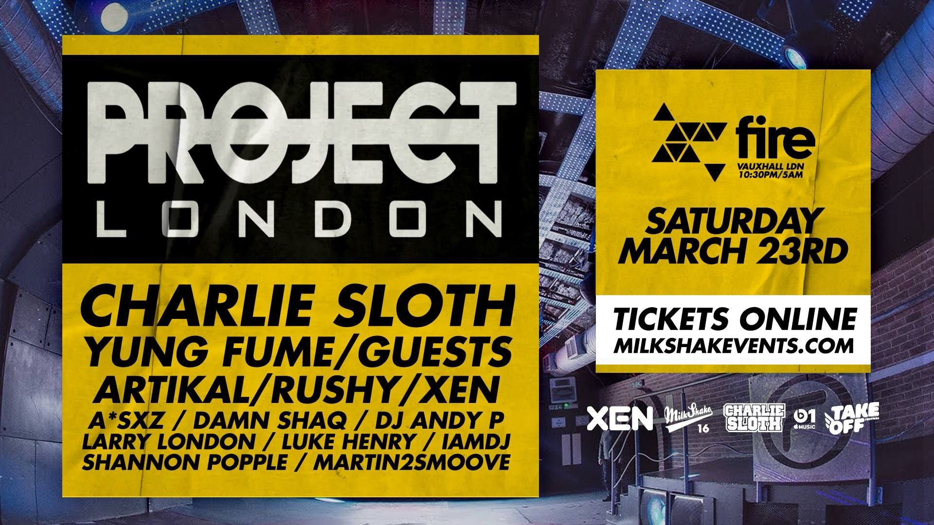 Project London TONIGHT – ft: Charlie Sloth, Yung Fume, Rushy, Xen Sounds & More   Fire, Vauxhall