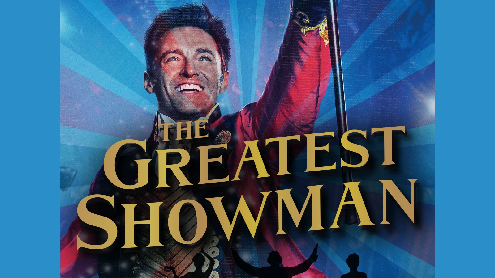 Easter Bank Holiday   The Greatest Showman Takeover