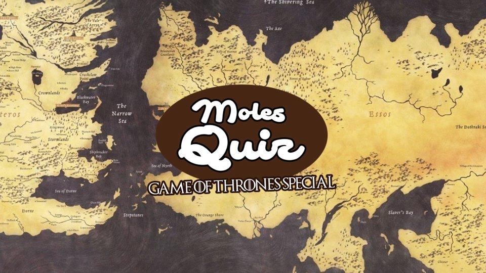 The Moles Quiz – Game Of Thrones Special!