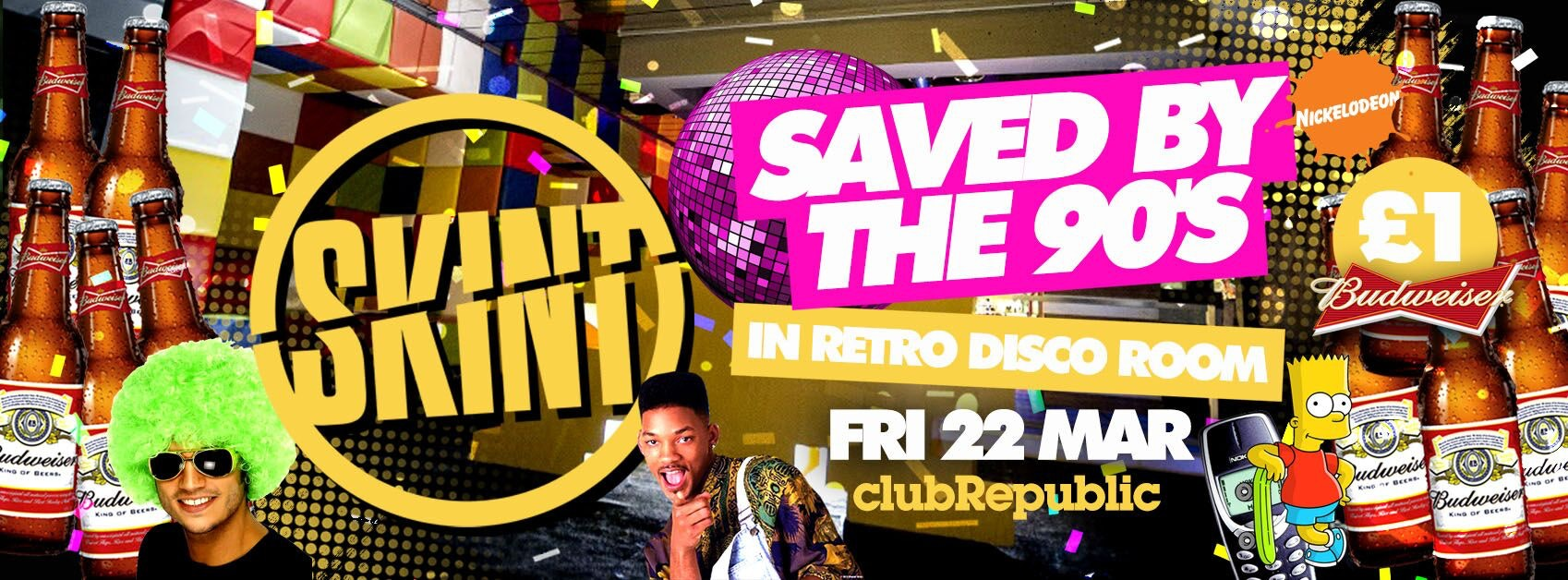 ★ Skint Fridays ★ Saved By The 90s ★ £1 BUDS ALL NIGHT! ★ Club Republic ★