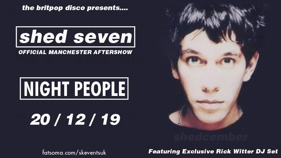 Shed Seven Official Manchester Aftershow Party With Rick Witter
