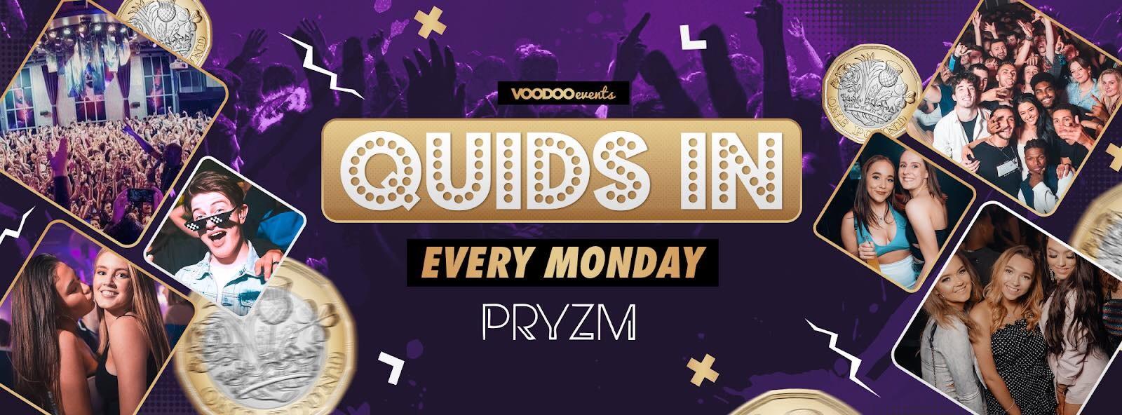 Quids In Mondays at PRYZM