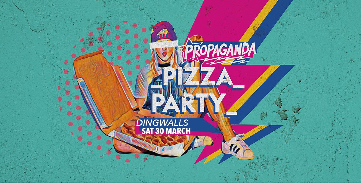 Propaganda London at Dingwalls – Pizza Party!